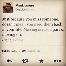Missing Someone Meme - just because you miss someone doesn t mean you need them back in