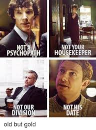 Housekeeping Meme - no not your psychopath housekeeper otour not his division date old