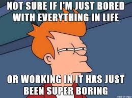 Boring Meme - bored meme on imgur