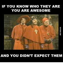 Spanish Inquisition Meme - 25 best memes about nobody expects the spanish inquisition gif