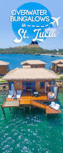 overwater bungalows in st lucia caribbean pinterest pin