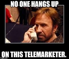 Telemarketer Meme - chuck norris telemarketing imgflip