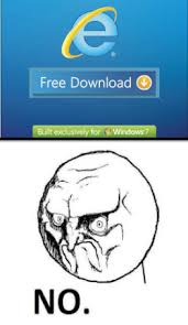 Meme Download - the no guy meme internet explorer randombrainz