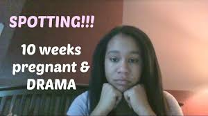light cring early pregnancy 10 weeks pregnant pregnancy week by week cring spotting scare