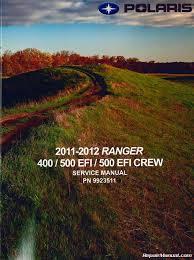 2011 u2013 2012 polaris ranger 400 500 efo crew 500 efi utv service