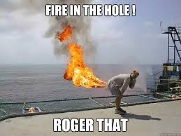 Fire In The Hole Meme - fire in the hole roger that fire in the hole quickmeme