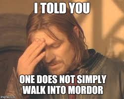 Mordor Meme - frustrated boromir meme imgflip