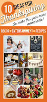 thanksgiving ides 10 thanksgiving ideas to make this year more memorable favorite