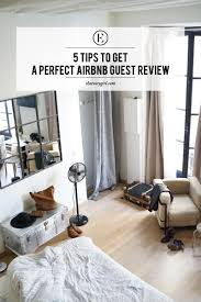 is airbnb cheaper than hotel 5 tips to get a perfect airbnb guest review the everygirl