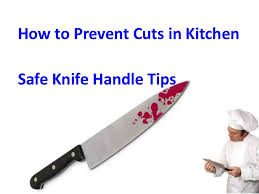 safety kitchen knives kitchen safety tips