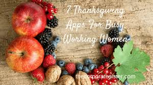 7 thanksgiving apps for busy working the corporate