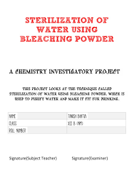 cbse chemistry project sterilization of water using bleaching
