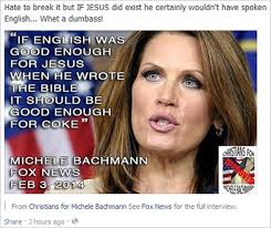 Michele Bachmann Meme - if english was good enough for jesus when he wrote the bible wasn