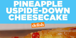 baking pineapple upside down cheesecake video u2014 pineapple upside