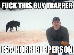 Fuck This Memes - fuck this guy trapper memes quickmeme