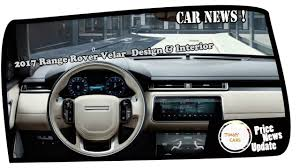 news 2017 range rover velar design u0026 interior youtube