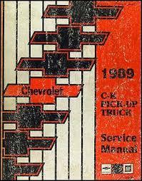 1989 chevrolet c k pickup truck repair shop manual original