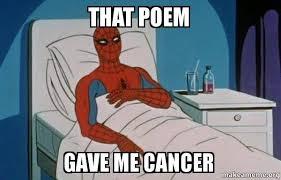 Meme Poem - that poem gave me cancer ersand make a meme