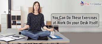 Desk Exercises At Work Exercise At Work Desk Exercises For You To Maintain Fitness