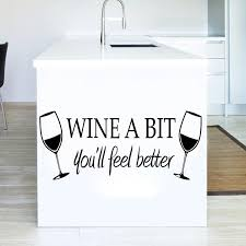 wine a bit you ll feel better wine a bit you will feel better wall quote decal sticker two wine