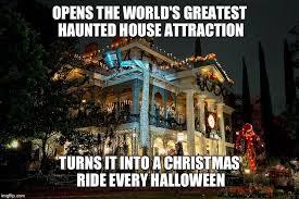 Haunted House Meme - haunted mansion holiday latest memes imgflip