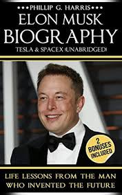 biography book elon musk elon musk biography tesla spacex unabridged life lessons from