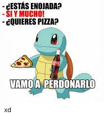 Meme Pizza - cestasenojadap si y mucho cquieres pizza vamda perdonarlo xd meme