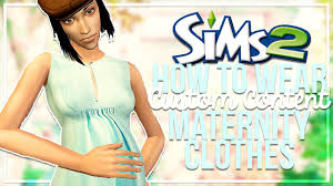 Maternity Clothes For Less How To Wear Sims 2 Custom Content Maternity Clothes Youtube