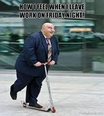 Leaving Work Meme - 55 crazy friday memes