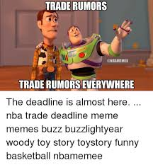 Buzz Lightyear And Woody Meme - trade rumors year trade rumors everywhere the deadline is almost