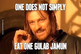 Eat Meme - one does not simply eat one gulab jamun image dubai memes