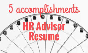 5 accomplishments to make your hr advisor resume stand out