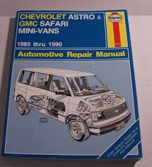 haynes chevrolet astro u0026 gmc safari mini vans 1985 1990 repair