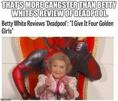 Betty White Meme - betty white imgflip