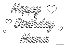 pictures happy birthday mom coloring pages 49 coloring