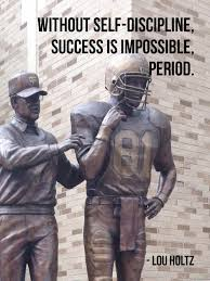 Lou Holtz Memes - 22 meme internet without self discipline success is impossible