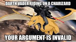 Meme Your Argument Is Invalid - vader on a charizard your argument just became invalid