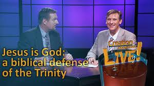 jesus is god u2013 a biblical defense of the trinity creation