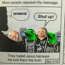 Meme Shut Up - your memes most people rejected his message know your meme