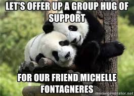 Group Hug Meme - let s offer up a group hug of support for our friend michelle