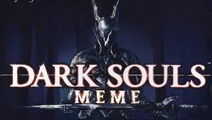 Dark Souls Meme - dark souls memes home facebook