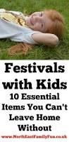 festivals with kids 10 essential items you can u0027t leave home