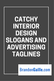 home design and decor company 11 catchy interior design slogans and advertising taglines