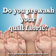 prewash fabrics for quilting pro s con s and how to s