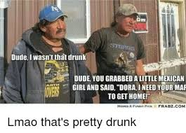 Drunk Mexican Meme - 25 best memes about mexican drunk meme and memes mexican
