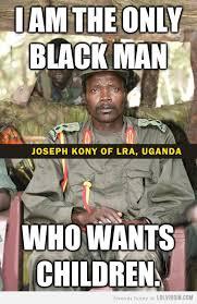 Kony Meme - 11 best funny kony 2012 pictures images on pinterest ha ha