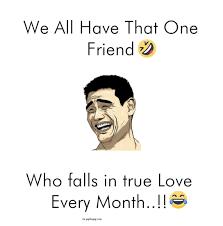 Friends Funny Memes - funny meme about friends funny pinterest meme hilarious