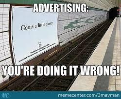 Advertising Meme - advertising fail by 3mavman meme center