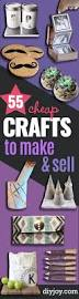 55 cheap crafts to make and sell diy joy