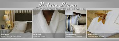 melaire linens manufactures of fine quality bed linen and table